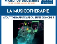 CAFÉ PSY – «La Musicothérapie» Atout thérapeutique ou effet de mode ? – Mardi 05 décembre 2017