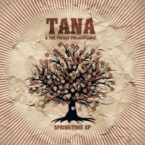 tana & the pocket philharmonic - springtime