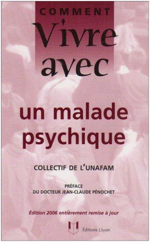 COMMENT VIVRE AVEC une maladie psychique - J-C Pénochet