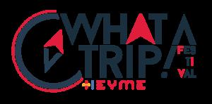 WHAT A TRIP